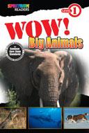 Spectrum Readers Level 1: Wow! Big Animals