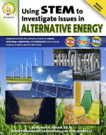 Using STEM to Investigate Issues in Alternative Energy by Mark Twain Media