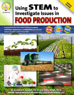 Using STEM to Investigate Issues in Food Production by Mark Twain Media