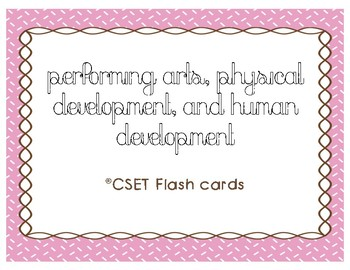 CSET Multiple Subject Performing Arts, P.E., and Human Development Flash Cards
