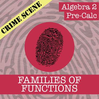 CSI: Algebra 2 / Pre-Calc -- Unit 2 -- Families of Functions