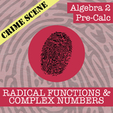 CSI: Algebra 2 & Pre-Calc - Radical Functions & Complex Nums - Distance Learning