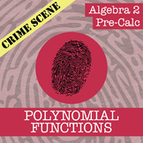 CSI: Algebra 2 & Pre-Calc - Polynomial Functions - Distance Learning Compatible