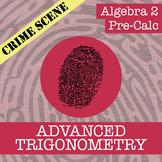 CSI: Algebra 2 & Pre-Calc - Advanced Trigonometry - Distance Learning Compatible