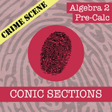 CSI: Algebra 2 & Pre-Calc - Conic Sections - Distance Learning Compatible