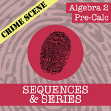 CSI: Algebra 2 & Pre-Calc - Sequences & Series - Distance Learning Compatible