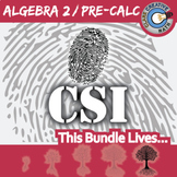 CSI: Algebra 2 / Pre-Calculus BUNDLE - 9 Crime Scenes - Distance Learning