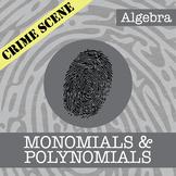 CSI: Algebra -- Unit 8 -- Monomials & Polynomials -- Crime Scene