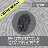 CSI: Algebra -- Unit 9 -- Factoring & Quadratics