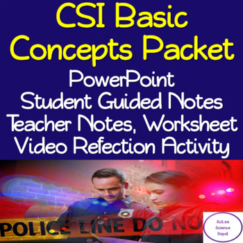 CSI Basic Concepts Packet: PowerPoint, Student Notes, Worksheet, Activity