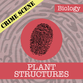 CSI: Biology - Plant Structures - Identifying Fake News Activity