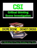 CSI (Critical thinking) Scene Investigation - Close reading guide for any text