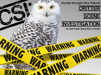 CSI: Critter Scene Investigation An Owl Pellet Dissection