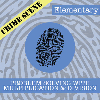 CSI: Elementary -- Unit 2 -- Problem Solving with Multiplication and Division