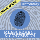 CSI: Elementary -- Unit 3 -- Measurement & Conversion
