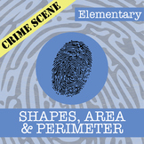 CSI: Elementary - Shapes, Area & Perimeter - Distance Learning Compatible