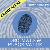 CSI: Elementary -- Unit 6 -- Decimals & Place Value