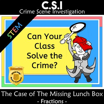 CSI Fractions: The Case of the Missing Lunchbox STEM activity