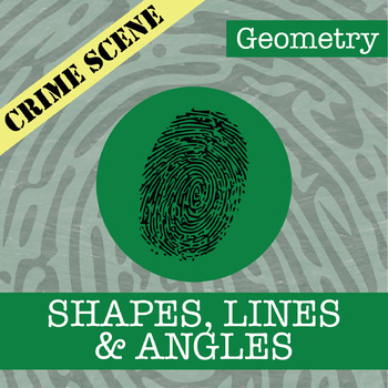 CSI: Geometry -- Unit 1 -- Shapes, Lines & Angles