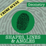 CSI: Geometry -- Shapes, Lines & Angles -- Distance Learning Compatible