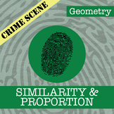 CSI: Geometry -- Unit 4 -- Proportions & Similarity
