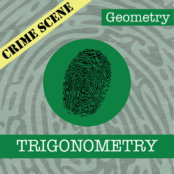 CSI: Geometry -- Unit 5 -- Trigonometry