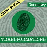 CSI: Geometry -- Unit 9 -- Transformations