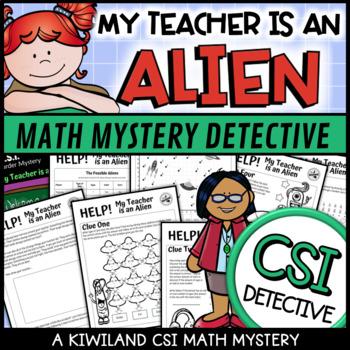 CSI Math Murder Mystery - HELP! My Teacher is an Alien