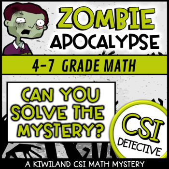 CSI Math Murder Mystery - HELP! Zombie Apocalypse Grade 4-6