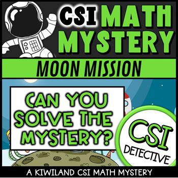 CSI Math Mystery - Help! Moon Mission - Space