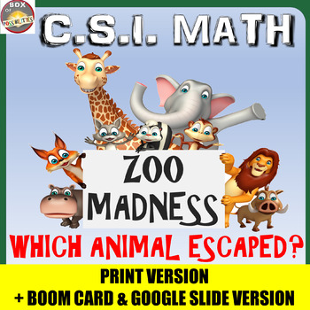 CSI Math: Zoo Madness - Use math to discover which animal keeps escaping! by Box of Possibilities