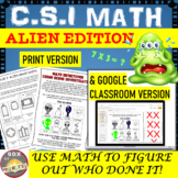 CSI Math: Alien Mystery Edition: Use math skills to catch the guilty Alien.
