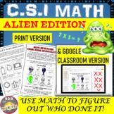 CSI Math: Alien Mystery Edition:  Print & Google Classroom