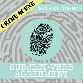 CSI: Parts of Speech - Subject-Verb Agreement - Skill Practice Review Activities