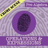 CSI: Pre-Algebra -- Unit 1 -- Operations & Expressions
