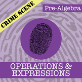 CSI: Pre-Algebra -- Operations & Expressions -- Distance Learning Compatible