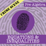 CSI: Pre-Algebra -- Equations & Inequalities -- Distance Learning Compatible