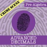 CSI: Pre-Algebra -- Unit 4 -- Advanced Decimals