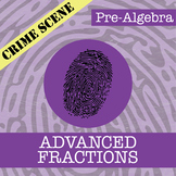 CSI: Pre-Algebra -- Advanced Fractions -- Distance Learning Compatible