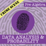 CSI: Pre-Algebra -- Data Analysis & Probability -- Distance Learning Compatible