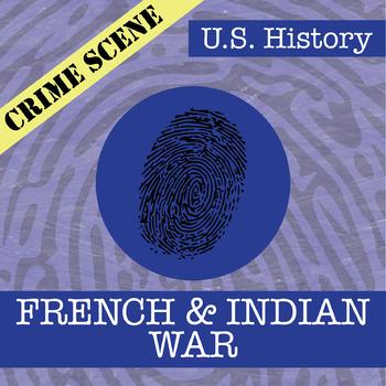 CSI: U.S. History - French & Indian War - Fake News Activity