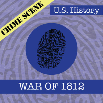 CSI: U.S. History - War of 1812 - Fake News Activity
