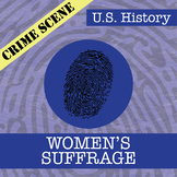 CSI: U.S. History - Women's Suffrage - Identifying Fake Ne