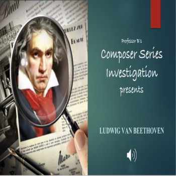 CSI - Who is Ludwig van Beethoven Powerpoint/Activity Sheet Bundle