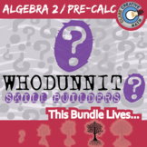 Whodunnit? - ALGEBRA 2 / PRE-CALC BUNDLE - 40+ Activities - Distance Learning