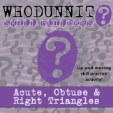 Whodunnit? -- Acute, Obtuse and Right Triangles  - Skill Building Activity