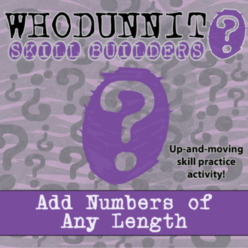 CSI: Whodunnit? -- Add Numbers of Any Length  - Skill Buil
