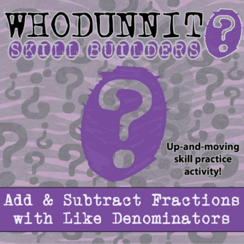 CSI: Whodunnit? -- Add/Sub Fractions with Like Denominator