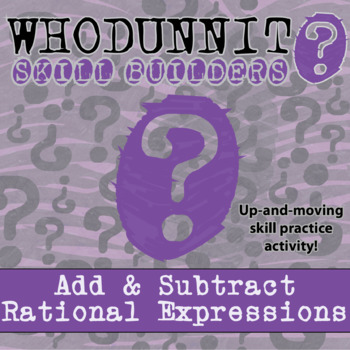 Whodunnit? -- Add & Sub Rational Expressions - Class Activity