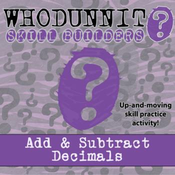 Whodunnit? -- Add & Subtract Decimals  - Skill Building Class Activity